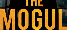 The Mogul by Vish Dhamija | Book Reviews
