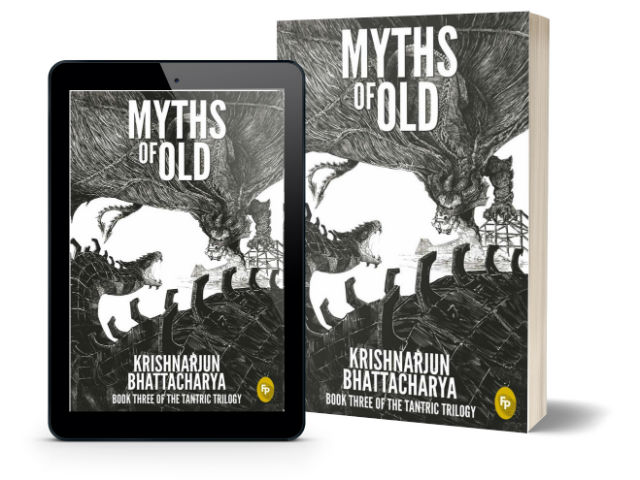 Myths Of Old: Book Three Of The Tantric Trilogy By Krishnarjun Bhattacharya | Book Cover
