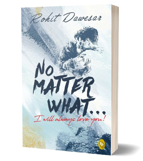 No Matter What By Rohit Dawesar | Book Cover