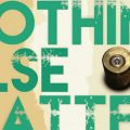Nothing Else Matters by Vish Dhamija   Book Cover