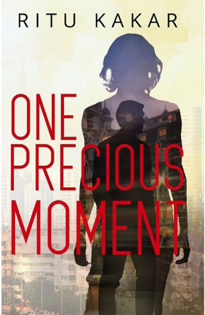 One Precious Moment by Ritu Kakar | Book Cover