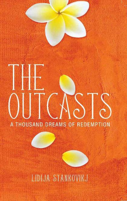 The Outcasts – A Thousand Dreams Of Redemption By Lidija Stankovikj