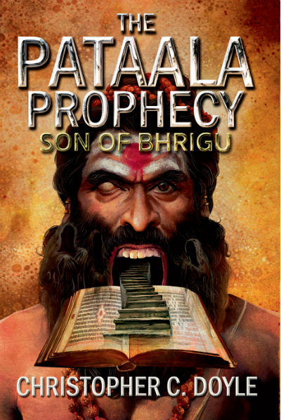 The Pataala Prophecy: Son Of Bhrigu by Christopher C. Doyle | Book Cover