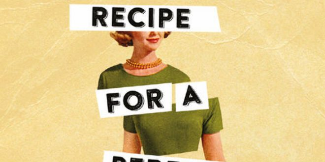 Recipe for a Perfect Wife By Karma Brown | Book Review