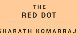 The Red Dot: A Short Story by Sharath Komarraju | Book Review