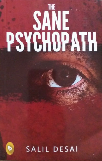 The Sane Psychopath - A Psychological Thriller - By Salil Desai - Book Cover