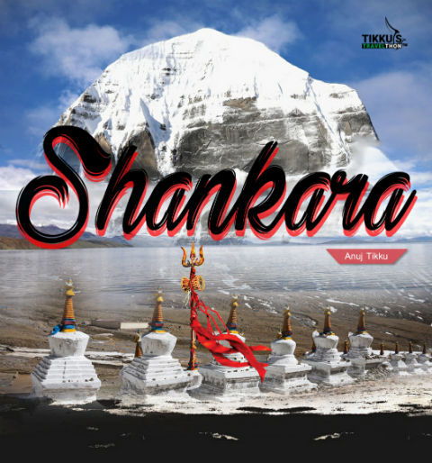 Shankara: The Mansarovar Odyssey by Anuj Tikku | Book Cover