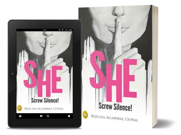SHE- Screw Silence! By Reecha Agarwal Goyal | Book Cover