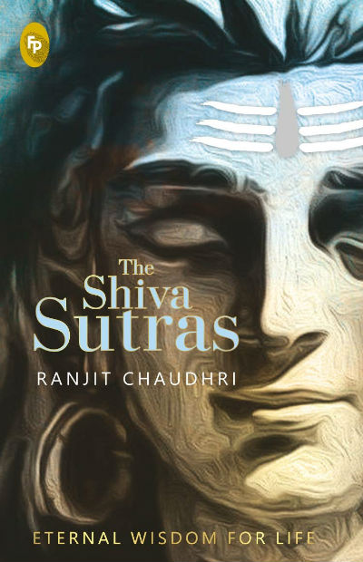 The Shiva Sutras by Ranjit Chaudhri | Book Cover