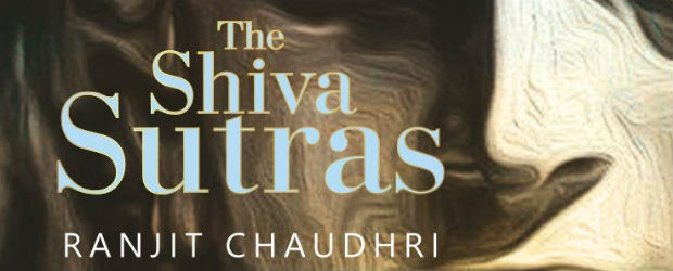 The Shiva Sutras by Ranjit Chaudhri | Book Review