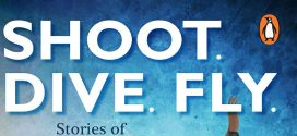 Shoot, Dive, Fly By Rachna Bisht Rawat | Book Review