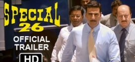 Special 26 | Special Chabbis | Bollywood Movie | Hindi Film Reviews