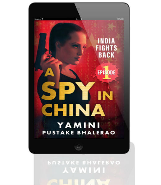 A Spy In China: India Fights Back By Yamini Pustake Bhalerao | Book Cover