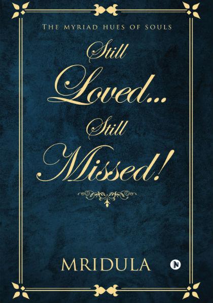 Still Loved, Still Missed by Mridula | Book Cover