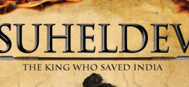 Legend of Suheldev – The King who saved India by Amish | Book Review