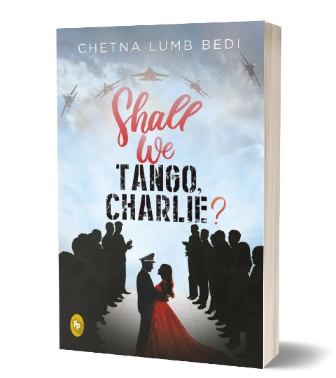 Shall We Tango, Charlie? By Chetna Lumb Bedi | Book Cover
