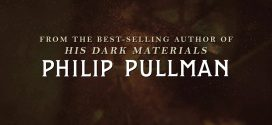 The Book of Dust Trilogy by Philip Pullman – La Belle Sauvage | Book Review