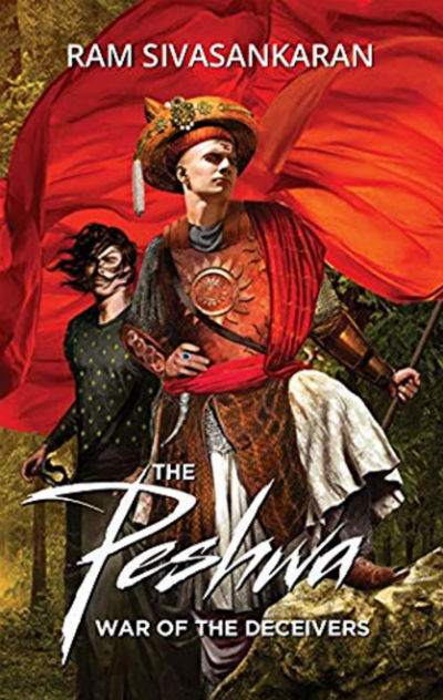 The Peshwa: War of the Deceivers by Ram Sivasankaran | Book Cover