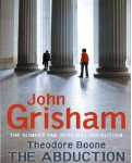 Theodore Boone - The Abduction - Book By John Grisham