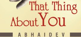 That Thing About You by Mayank Chandna (Abhaidev) | Book Review