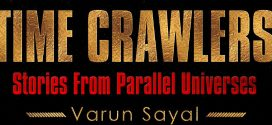 Time Crawlers (Stories from Parallel Universes) by Varun Sayal | Book Reviews