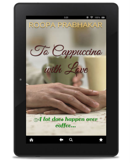 To Cappuccino with Love: A lot does happen over coffee... By Roopa Prabhakar   Book Cover