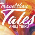 Travelthon Tales By Anuj Tikku | Travel Tales Collection | Book Cover
