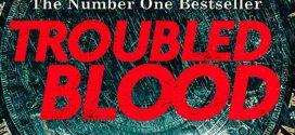 Troubled Blood (Cormoran Strike Series) by Robert Galbraith | Book Review