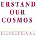 Understanding Our Cosmos - The Philosophical Way by Bhaktee Kale - Book Cover