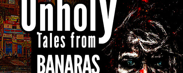 Unholy Tales from Banaras by Anuj Tikku | Book Review