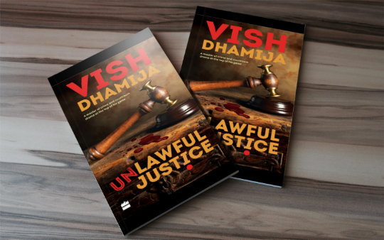 Unlawful Justice by Vish Dhamija | Book Cover