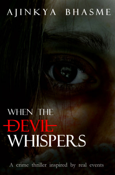 When The Devil Whispers by Ajinkya Bhasme | Book Cover