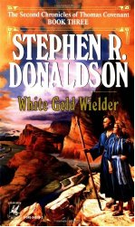 The Second Chronicles of Thomas Covenant – White Gold Wielder