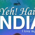 Yeh! Hai INDIA: I Love My India By Anuj Tikku | Book Cover
