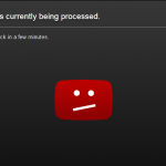 YouTube - video under process message